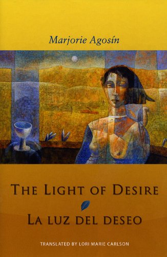 The Light of Desire: La Luz del Deseo (Spanish Edition), Marjorie Agosin