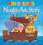 Noah's Ark Story: See and Say (See & Say)