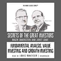 Fundamental Analysis, Value Investing, and Growth Investing (       UNABRIDGED) by Roger Lowenstein, Janet Lowe Narrated by Louis Rukeyser