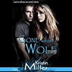 Gone with the Wolf | Kristin Miller
