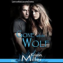 Gone with the Wolf (       UNABRIDGED) by Kristin Miller Narrated by Annie Green