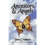 Ancestors and Angelsby Jane L. Cranmer