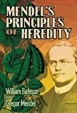 img - for Mendel's Principles of Heredity (Dover Books on Biology) book / textbook / text book