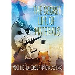 Secret Life Of Materials, The