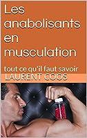 Les anabolisants en musculation: tout ce qu'il faut savoir