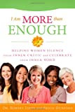img - for I Am More Than Enough:Helping Women Silence Their Inner Critic and Celebrate Their Inner Voice book / textbook / text book
