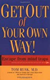 Get Out Of Your Own Way (1561702765) by Rusk, Tom