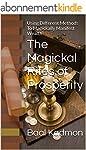 The Magickal Rites of Prosperity: Usi...
