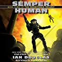 Semper Human: The Inheritance Trilogy, Book 3 Audiobook by Ian Douglas Narrated by William Dufris
