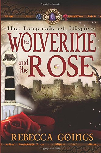 The Wolverine and the Rose (Legends of Mynos, #1)