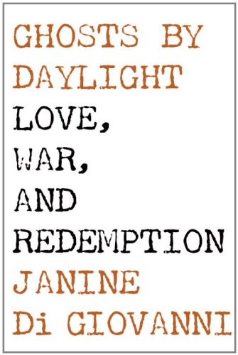 Ghosts by Daylight: A Memoir of Love, War and Redemption
