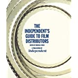 The Independent's Guide to Film Distributors ~ Michele Meek