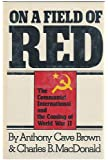 On A Field of Red: The Communist International and the coming of World War II