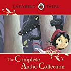 Ladybird Tales: The Complete Audio Collection Hörbuch von  Ladybird Gesprochen von: Wayne Forester