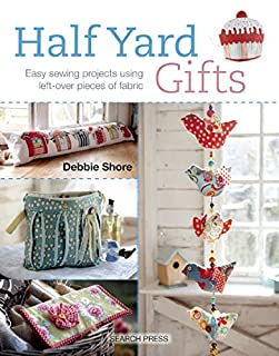 Book Cover: Half yard gifts : easy sewing projects using left-over pieces of fabric