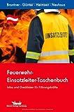Feuerwehr-Einsatzleiter-Taschenbuch: Infos und Checklisten für Führungskräfte - Österreich-Ausgabe -
