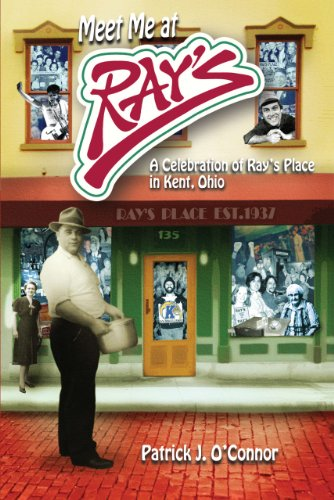 Meet Me at Ray's: A Celebration of Ray's Place in Kent, Ohio