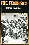 Feminists (0856649775) by Evans, Richard J.