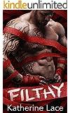 Filthy: A Bad Boy Romance