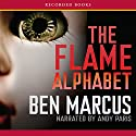 The Flame Alphabet Audiobook by Ben Marcus Narrated by Andy Paris