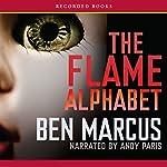 The Flame Alphabet | Ben Marcus