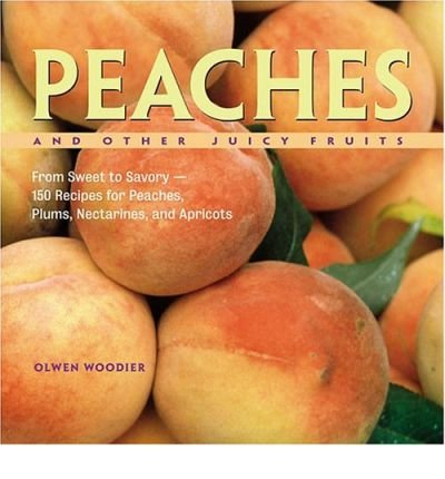 peaches-and-other-juicy-fruits-author-olwen-woodier-published-on-august-2004
