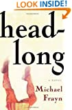 Headlong: A Novel