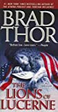 Brad Thor (The Lions of Lucerne) By Thor, Brad (Author) Mass Market Paperbound on 28-Dec-2010