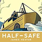 Half-Safe: A Story of Love, Obsession, and History's Most Insane Around-the-World Adventure | James Nestor