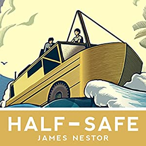 Half-Safe: A Story of Love, Obsession, and History's Most Insane Around-the-World Adventure | [James Nestor]