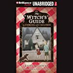 The Witch's Guide to Cooking with Children: A Novel | Keith McGowan