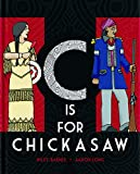 img - for C is for Chickasaw book / textbook / text book