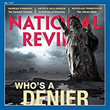 May 1, 2017 Periodical by  National Review Narrated by Paige McKinney
