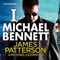 I, Michael Bennett: Michael Bennett, Book 5 Audiobook by James Patterson, Michael Ledwidge Narrated by Bobby Cannavale, Jay Snyder