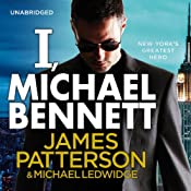 I, Michael Bennett: Michael Bennett, Book 5 | [James Patterson, Michael Ledwidge]