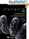 Physique XXI : Tome B, Electricit� et...