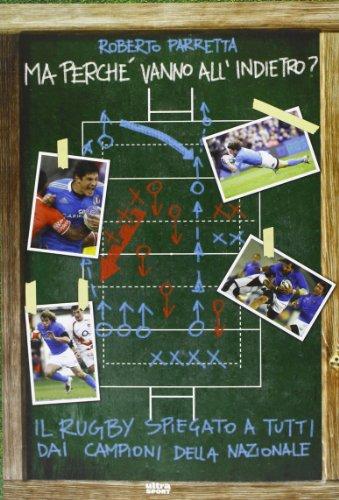 Ma perché vanno all'indietro  Il rugby spiegato a tutti dai campioni della Nazionale PDF