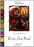 Eric the Red: The Viking Adventurer (True Lives)