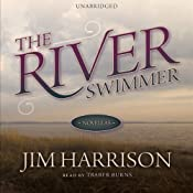 The River Swimmer: Novellas | [Jim Harrison]