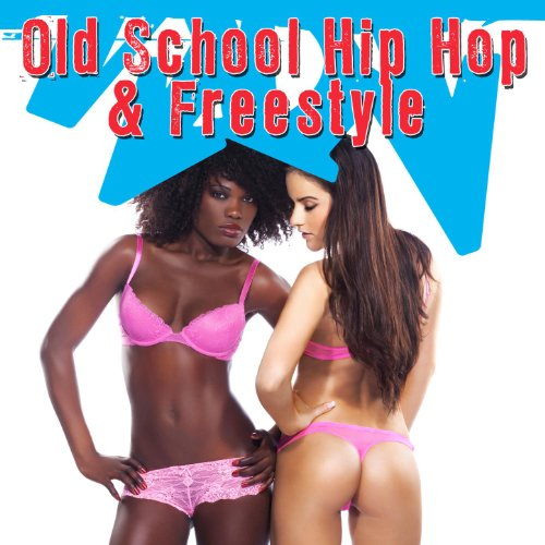 Old School Hip Hop & Freestyle