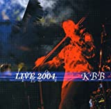 Live 2004 by KBB (2007-12-21)