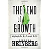 End Of Growth, Adapting To Our New Economic Realityby Richard Heinberg