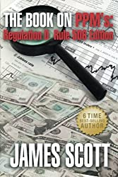 The Book on PPMs: Regulation D Rule 506 Edition (New Renaissance Series on Corporate Strategies) (Volume 5)