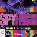 The Paranoia Plot: Spy High Episode 4 Audiobook by A. J. Butcher Narrated by Sean Mangan