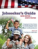 img - for Jobseeker's Guide: Navigating the Federal Resume and USAJOBS Application System for Transitioning Military, Family Members, and Wounded Warriors book / textbook / text book