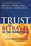 Trust & Betrayal in the Workplace: Building Effective Relationships in Your Organization, Second edition