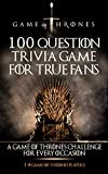 Game of Thrones: 100 Question Trivia Game For True Fans - A Game of Thrones Challenge For Every Occasion (1-4 Game of Thrones Players) (Game of Thrones Series)