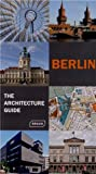 Berlin - The Architecture Guide: Updated (Architecture Guides (Braun))