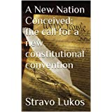 A New Nation Conceived: the call for a new constitutional convention