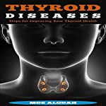 Thyroid Diseases: Steps for Improving Your Thyroid Health   Moe Alodah